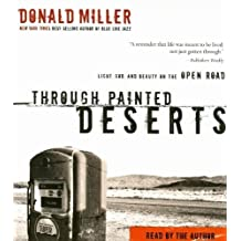 Through Painted Deserts CD: Light, God, and Beauty on the Open Road by Donald Miller (2007-02-13)