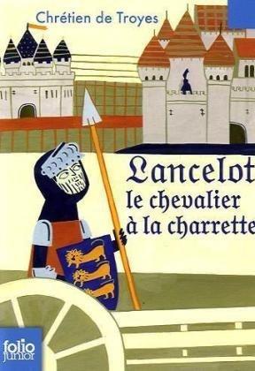 Lancelot le chevalier à la charrette de Chrétien de Troyes (2009) Poche