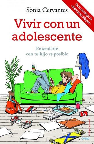 Vivir con un adolescente: Entenderte con tu hijo es posible por Sònia Cervantes