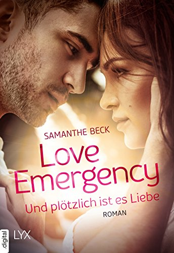 Love Emergency - Und plötzlich ist es Liebe (Love-in-Emergencies-Reihe 3) von [Beck, Samanthe]