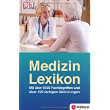 Medizin-Lexikon: Mit über 6500 Stichwörtern und über 400 farbigen Abbildungen