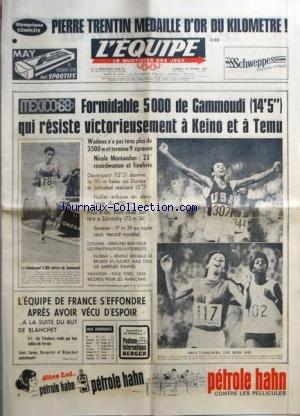 EQUIPE (L') [No 7001] du 14/10/1965 - PIERRE TRENTIN MEDAILLE D'OR DU KILOMETRE ! MEXICO 68-FORMIDABLE 5 000 DE GAMMOUDI (14'5) QUI RESISTE VICTORIEUSEMENT A KEINO ET A TEMU-WADOUX N'A PAS TENU PLUS DE 3500 ET TERMINE 9' EPROUVE-NICOLE MONTANDON-23 RECORDWOMAN ET FINALISTE - CYCLISME.-REBILLARD BON POUR LES DEMI-FINALES DE LA POURSUITE ESCRIME.-REVENU MEDAILLE DE BRONZE AU FLEURET, MAIS TOUS LES SABREURS ELIMINES NATATION.-DEUX TITRES, DEUX RECORDS POUR LES AMERICAINS - L'EQUIPE DE FRANCE S'EFF par Collectif