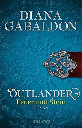 Outlander – Feuer und Stein: Roman (Die Outlander-Saga)