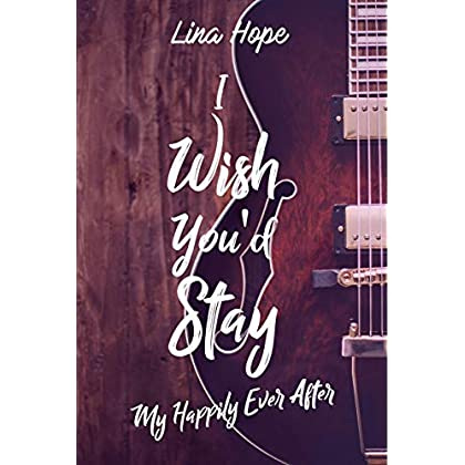 I Wish You'd Stay: Tome 1,5 de My Happily Ever After (MHEA)