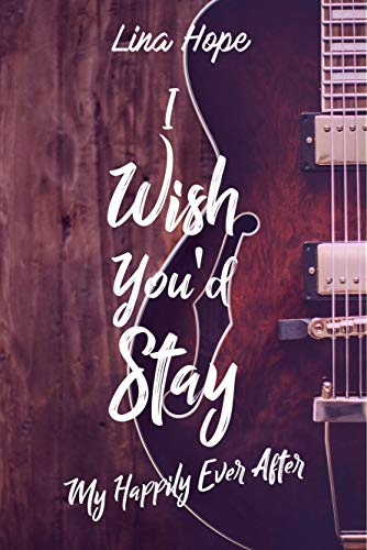 I Wish You'd Stay: Tome 1,5 de My Happily Ever After (MHEA) par  Lina Hope