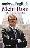 Mein Rom: Die Geheimnisse der Ewigen Stadt - Andreas Englisch