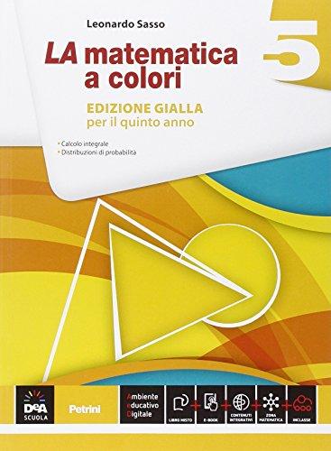 La matematica a colori. Ediz. gialla. Per le Scuole superiori. Con e-book. Con espansione online: 5