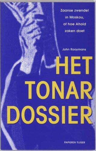 het-tonar-dossier-druk-1-zaanse-zwendel-in-moskou-of-hoe-ahold-zaken-doet