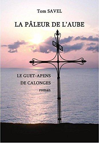 LA PÂLEUR DE L'AUBE: LE GUET-APENS DE CALONGES