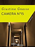 51YaONsoGEL._SL160_ Recensione di Camera n 15 di Giustina Gnasso Sponsorizzati