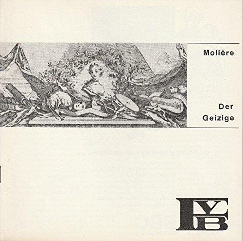 Programmheft DER GEIZIGE von Moliere Premiere 1. Februar 1967 Spielzeit 1966 / 67 Heft 3