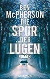 Die Spur der Lügen: Roman (German Edition)