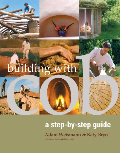 Building with Cob: A Step-by-step Guide (Sustainable Building) (English Edition)