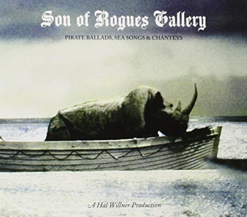 Son of Rogues Gallery: Pirate Ballads, Sea Songs & Chanteys by Various Artists (2013-02-19) - Rogue Pirate