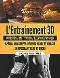 L'entrainement 3d spécial malbouffe : Devenez mince et musclé en mangeant gras et sucré