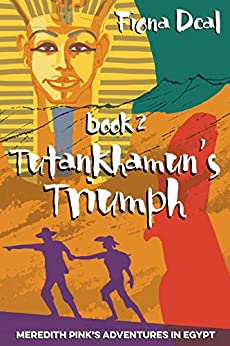 Tutankhamun's Triumph - Book 2 of Meredith Pink's adventures in Egypt by [Deal, Fiona]