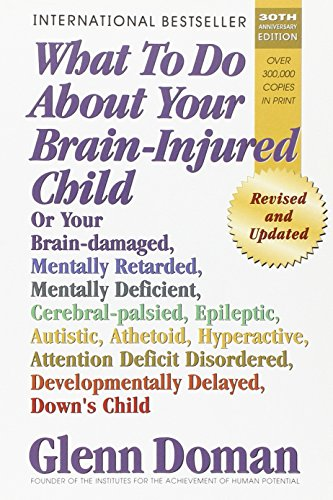 What to Do About Your Brain-Injured Child: Revised and Updated Edition