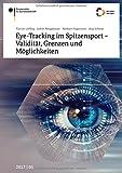 Eye-Tracking im Spitzensport - Validität, Grenzen und Möglichkeiten (Schriftenreihe des Bundesinstituts für Sportwissenschaft)
