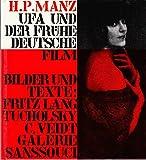 UFA und der frühe deutsche Film. Eine Bildchronik.