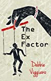 The Ex Factor by Debbie Viggiano