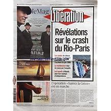 LIBERATION [No 9004] du 24/04/2010 - REVELATIONS SUR LE CRASH DU RIO-PARIS / LES SONDES - LA MAINTENANCE - LES EXPERTS - transat - la vie a deux - mineurs enfermes - les rates d'UN SYSTEME - L'OPERATION SAUVEZ LA GRECE EST EN MARCHE