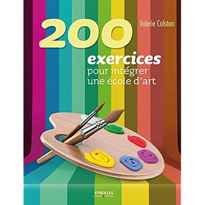 200 exercices pour intégrer une école d'art