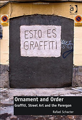 Ornament and Order: Graffiti, Street Art and the Parergon (Architecture) New edition by Schacter, Rafael (2014) Hardcover