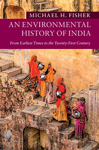 An Environmental History of India: From Earliest Times to the Twenty-First Century (New Approaches to Asian History Book 18) (English Edition)