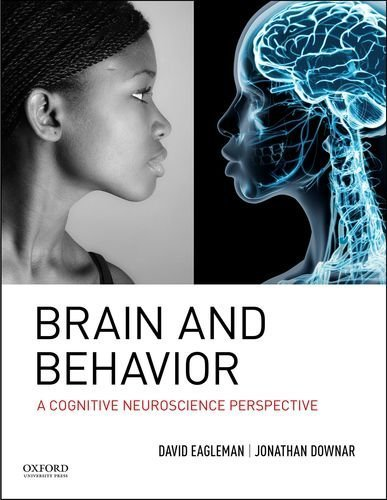 Brain and Behavior: A Cognitive Neuroscience Perspective by David Eagleman (2015-12-15)