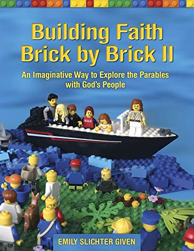 Building Faith Brick by Brick II: An Imaginative Way to Explore the Parables with God's People (English Edition)