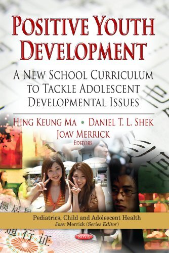 Positive Youth Development: A New School Curriculum to Tackle Adolescent Developmental Issues (Pediatrics, Child and Adolescent Health) by Hing Keung Ma (2012-08-30)
