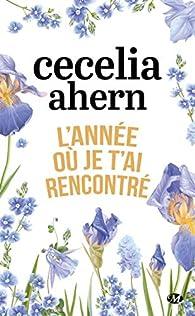 L'année où je t'ai rencontré par Cecelia Ahern