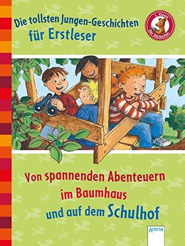 Die tollsten Jungengeschichten für Erstleser. Von spannenden Abenteuern im Baumhaus und auf dem Schulhof: Der Bücherbär. Sammelband