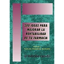 200 Ideas para Mejorar la Rentabilidad de tu Farmacia: 2ª Edición Actualizada 2018
