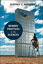 Memory Practices in the Sciences (Inside Technology) by Geoffrey C. Bowker (2008-02-15)