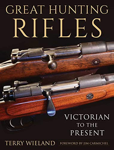 Great Hunting Rifles: Victorian to the Present por Terry Wieland