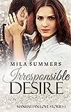 Irresponsible Desire: Manhattan Love Stories 1 (Liebesroman)