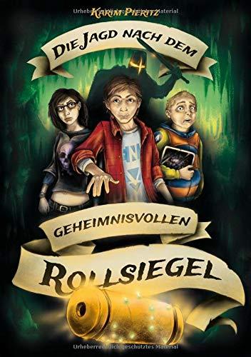 heimnisvollen Rollsiegel: Jugendbuch für coole Jungen und abenteuerlustige Mädchen (Geheimnisvolle Jagd) ()