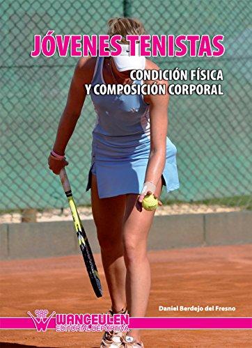 Libro PDF Gratis Jovenes tenistas: condicion fisica y composicion corporal