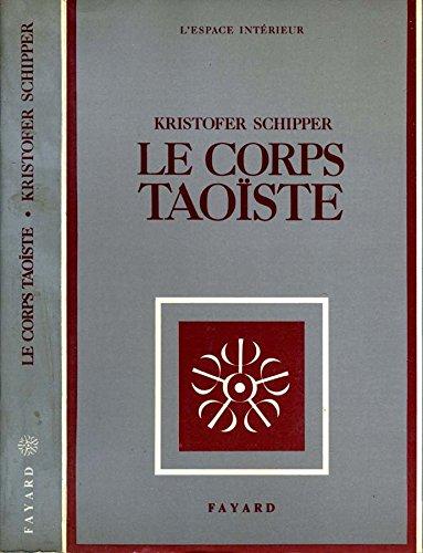 Le corps taoiste : corps physique, corps social par Schipper-K