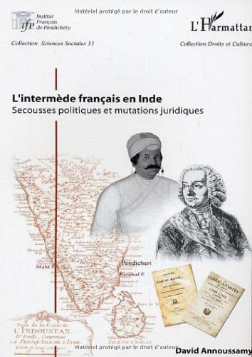 L'intermède français en Inde : Secousses politiques et mutations juridiques