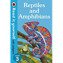 Reptiles and Amphibians – Read It Yourself with Ladybird Level 3