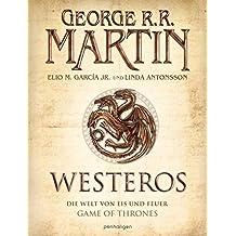 Westeros: Die Welt von Eis und Feuer - GAME OF THRONES - [Bildband]