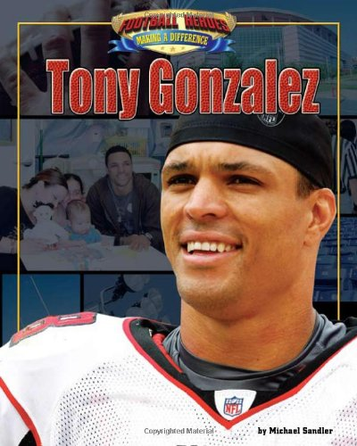 Tony Gonzalez (Football Heroes Making a Difference)