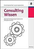 Consulting Wissen. Modulares Trainingskonzept für Berater