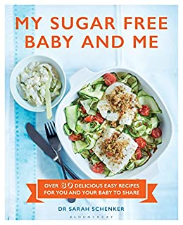 My sugar free baby and me over 80 delicious easy recipes for you my sugar free baby and me over 80 delicious easy recipes for you and your forumfinder Image collections