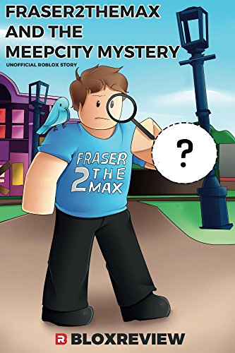 fraser2themax-and-the-meepcity-mystery-f2tm-adventures-in-roblox-book-1-english-edition