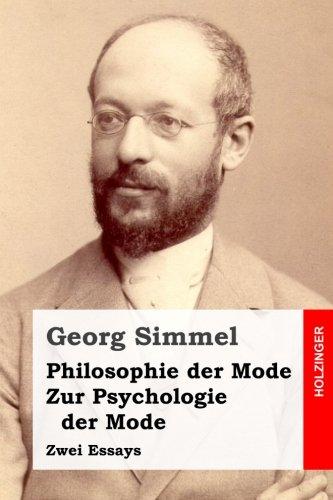 Philosophie der Mode / Zur Psychologie der Mode: Zwei Essays