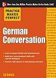 Practice Makes Perfect: German Conversation (Practice Makes Perfect Series)