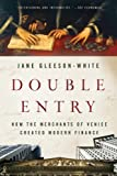 Double Entry - How the Merchants of Venice Created Modern Finance